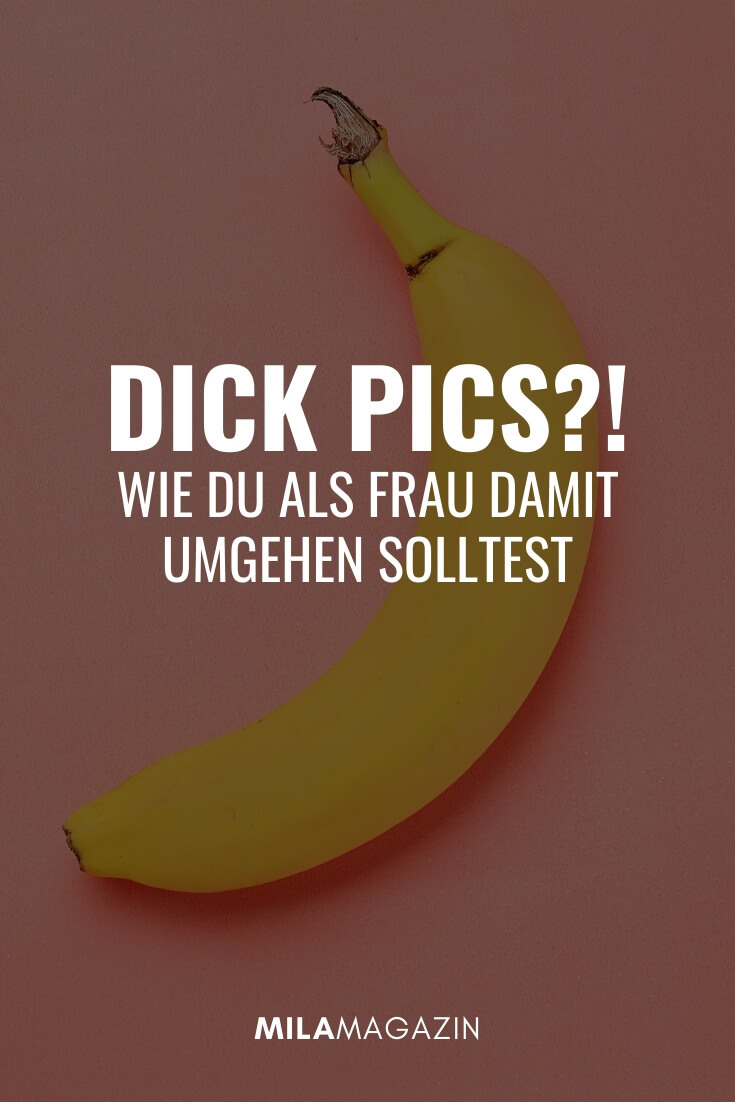 Dick Pics: Wie du als Frau damit umgehen solltest | MILAMAGAZIN