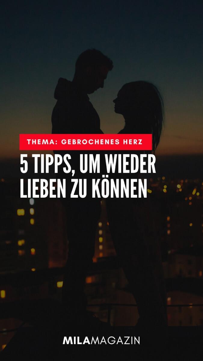 Gebrochenes Herz: 5 Tipps, um wieder lieben zu können | MILAMAGAZIN