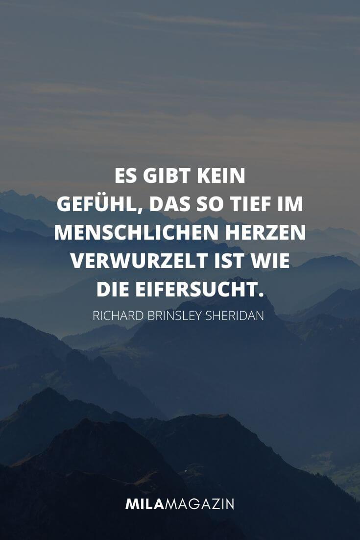 Es gibt kein Gefühl, das so tief im menschlichen Herzen verwurzelt ist wie die Eifersucht.– Richard Brinsley Sheridan  | MILAMAGAZIN