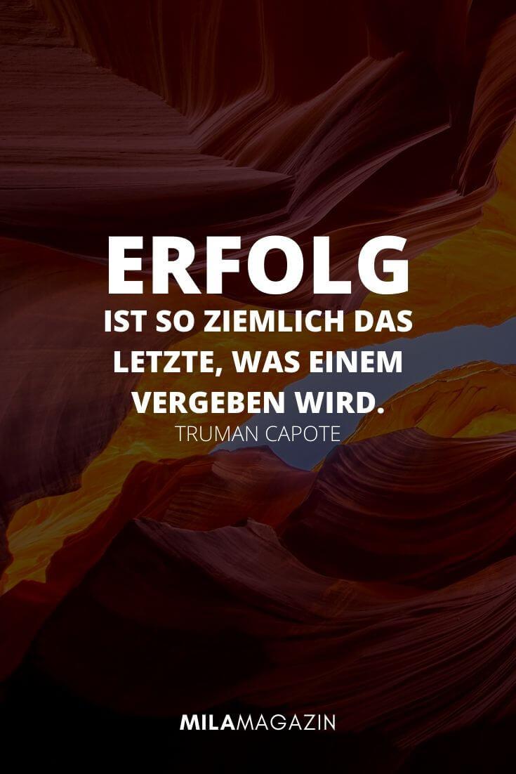 Erfolg ist so ziemlich das Letzte, was einem vergeben wird. – Truman Capote | MILAMAGAZIN