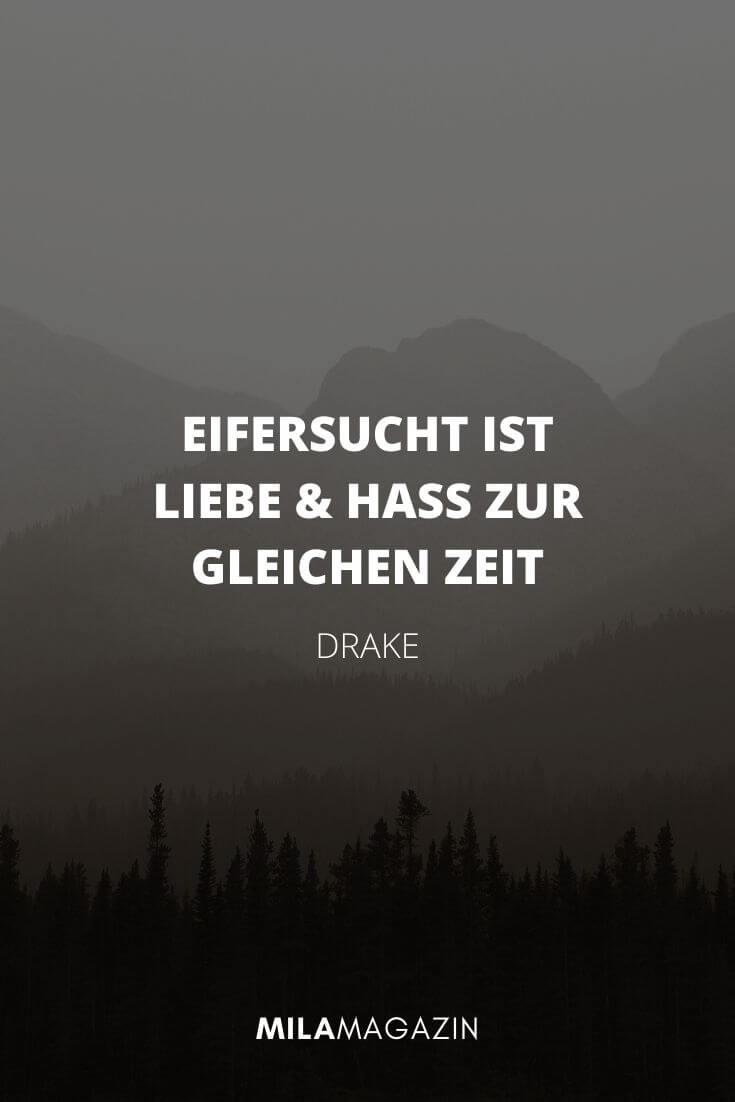 Eifersucht ist Liebe und Hass zur Gleichen Zeit.– Drake | MILAMAGAZIN