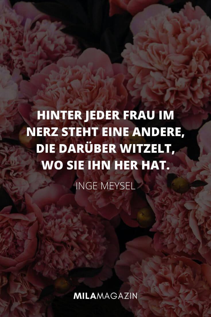 Hinter jeder Frau im Nerz steht eine andere, die darüber witzelt, wo sie ihn her hat. – Inge Meysel | MILAMAGAZIN