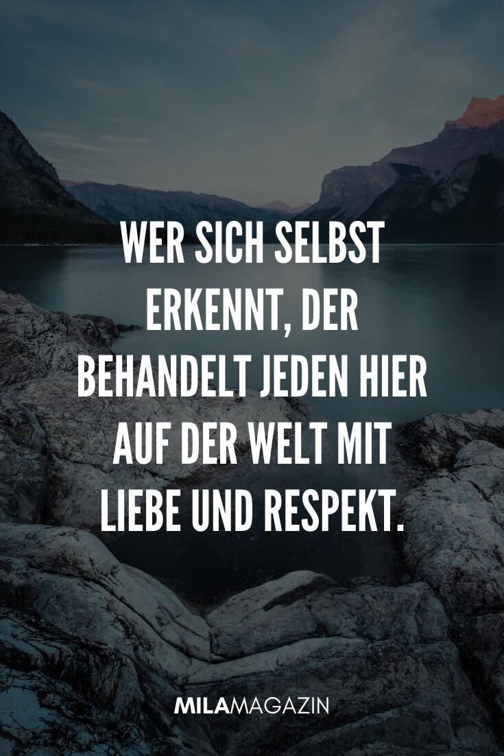 Wer sich selbst erkennt, der behandelt jeden hier auf der Welt mit Liebe und Respekt. | 35 schöne Status-Sprüche | MILAMAGAZIN
