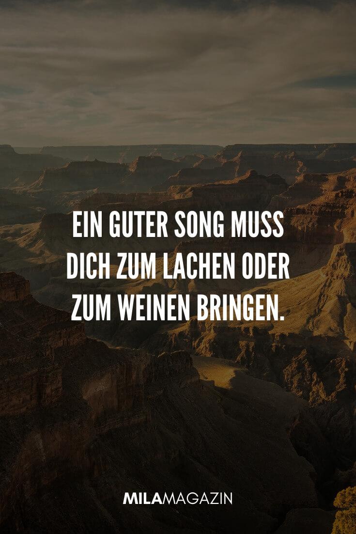 Ein guter Song muss dich zum Lachen oder zum Weinen bringen. | 35 schöne Status-Sprüche | MILAMAGAZIN