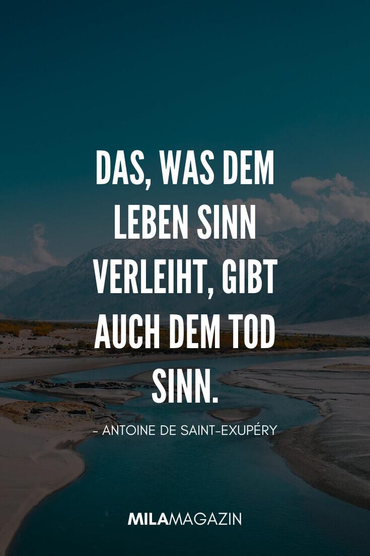 """Das, was dem Leben Sinn verleiht, gibt auch dem Tod Sinn."" - Antoine de Saint-Exupéry | 37 Trauersprüche | MILAMAGAZIN"