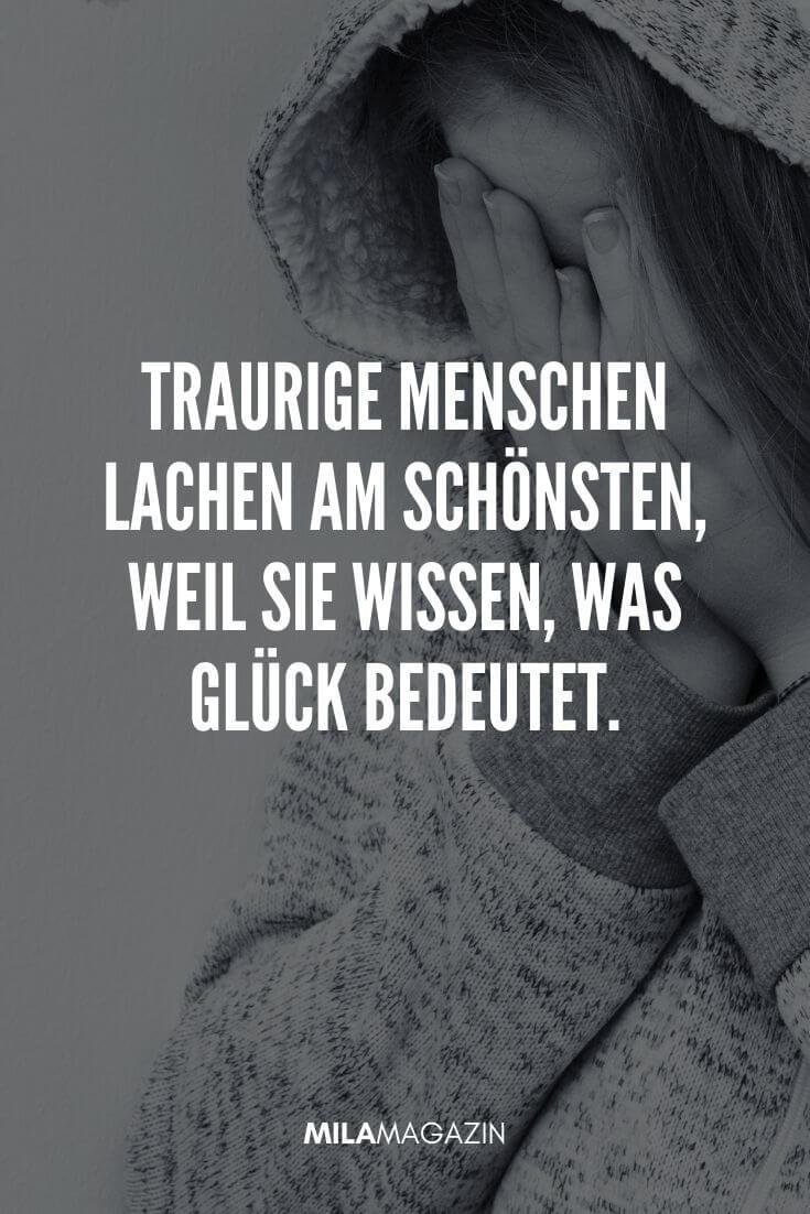 Traurige Menschen lachen am schönsten, weil sie wissen was Glück bedeutet. | MILAMAGAZIN