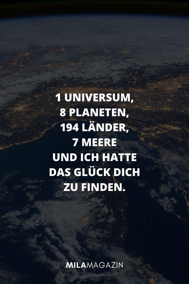 1 Universum, 8 Planeten, 194 Länder, 7 Meere und ich hatte das Glück dich zu finden. | MILAMAGAZIN