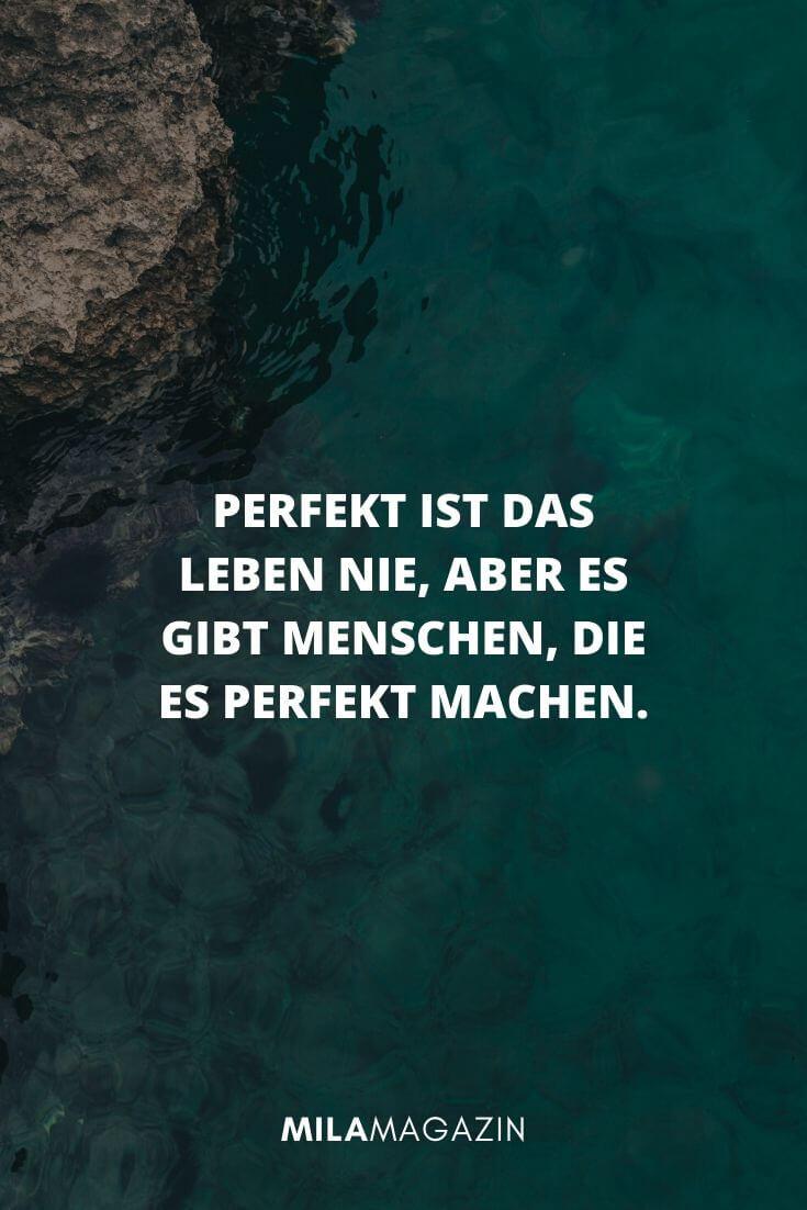 Perfekt ist das Leben nie, aber es gibt Menschen, die es perfekt machen. | MILAMAGAZIN