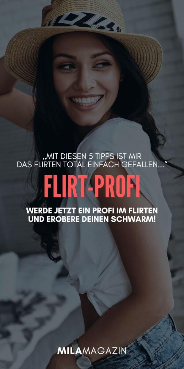 5 Tipps - So wirst du ein Profi im Flirten | MILAMAGAZIN