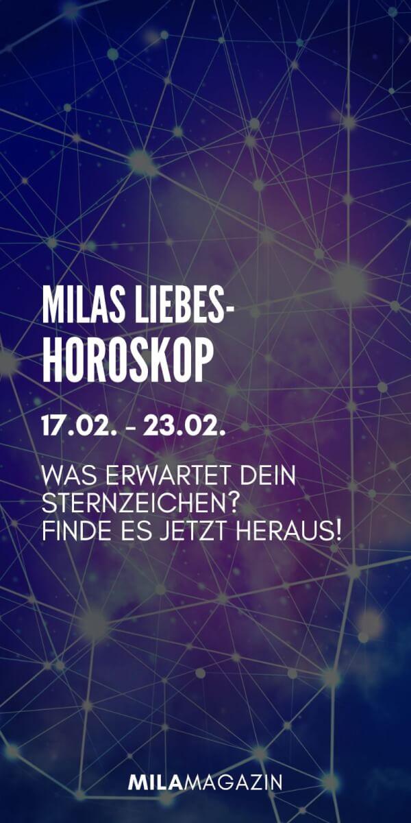 MILAs Liebeshoroskop 17.02. - 23.02. - Was erwartet dein Sternzeichen? | MILAMAGAZIN
