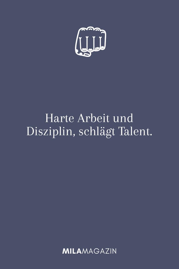 Harte Arbeit und Disziplin, schlägt Talent.