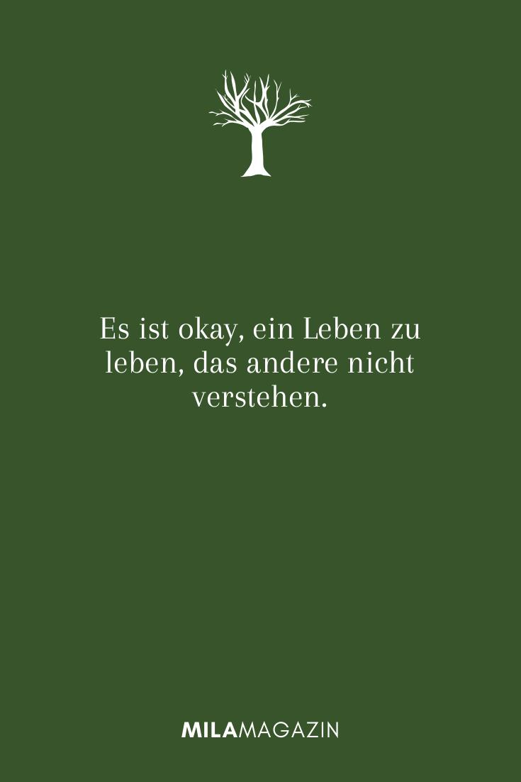 Es ist okay, ein Leben zu leben, das andere nicht verstehen.
