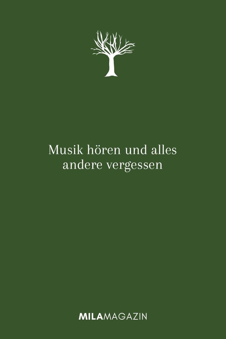 Musik hören und alles andere vergessen