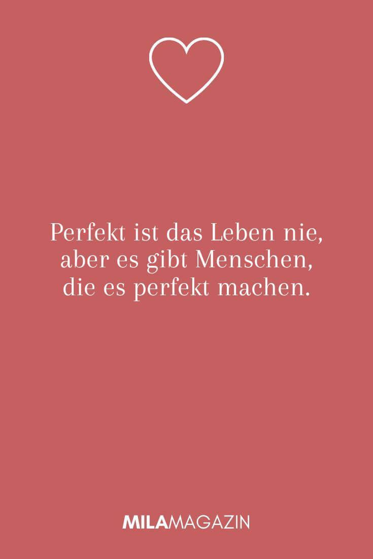 Perfekt ist das Leben nie, aber es gibt Menschen, die es perfekt machen.