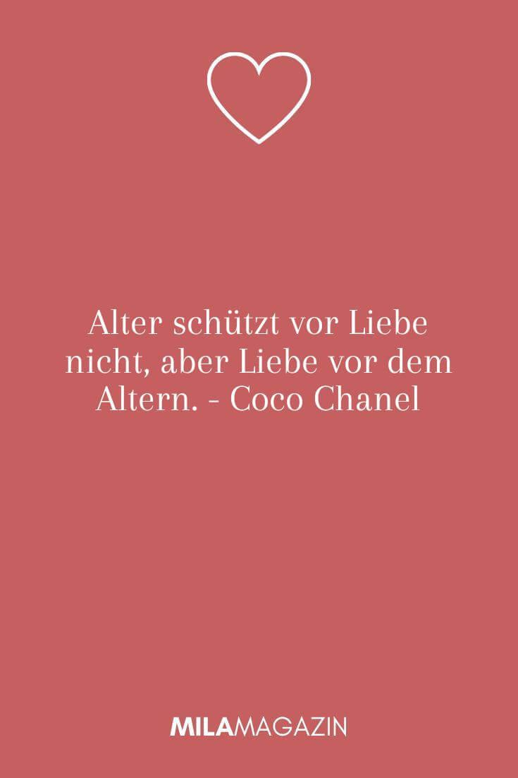 Alter schützt vor Liebe nicht, aber Liebe vor dem Altern. - Coco Chanel