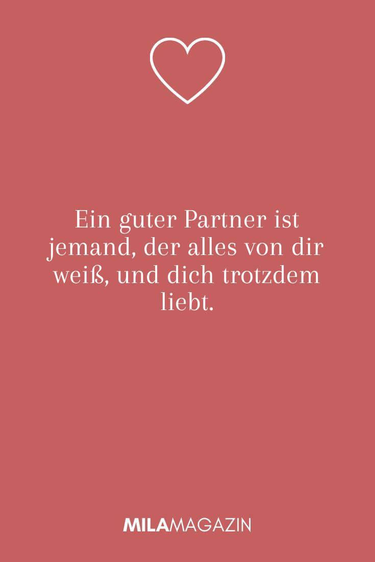 Ein guter Partner ist jemand, der alles von dir weiß, und dich trotzdem liebt.