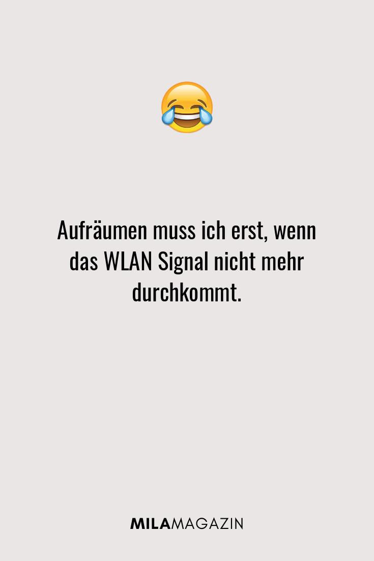 Aufräumen muss ich erst, wenn das WLAN Signal nicht mehr durchkommt.