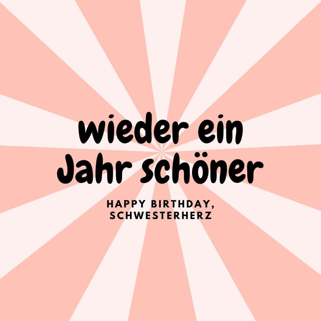 Wieder ein Jahr schöner – Happy Birthday, Schwesterherz!
