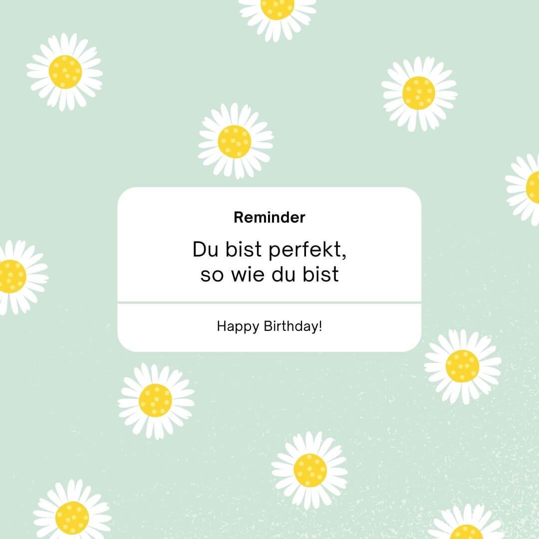 Reminder: Du bist perfekt, so wie du bist! Happy Birthday