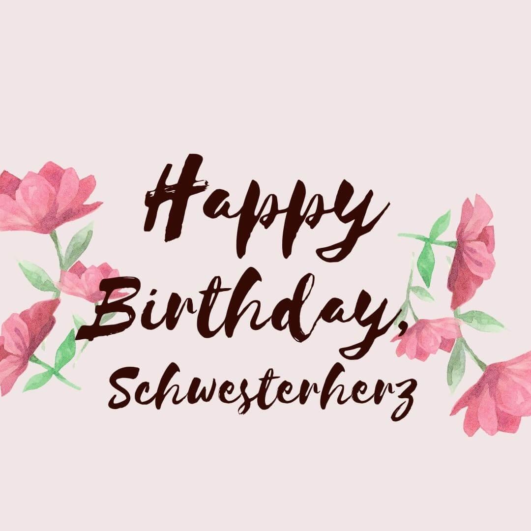 Happy Birthday,  Schwesterherz