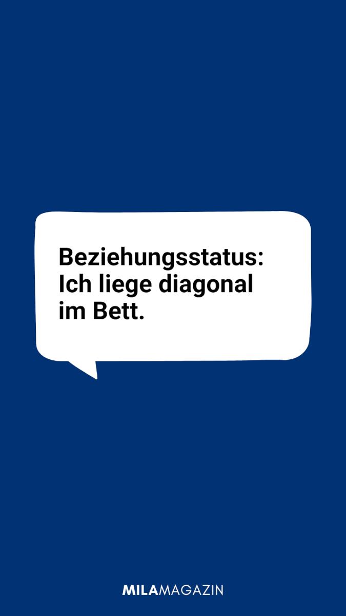 Beziehungsstatus: Ich liege diagonal im Bett.
