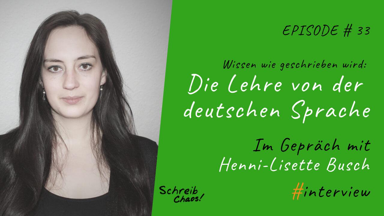 Wissen wie geschrieben wird: Die Lehre von der deutschen Sprache - Im Gepräch mit Henni-Lisette Busch #interview