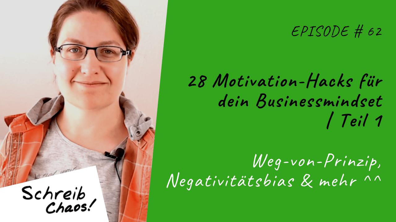 28 Motivation-Hacks für dein Businessmindset Teil 1: Weg-von-Prinzip, Negativitätsbias & mehr ^^