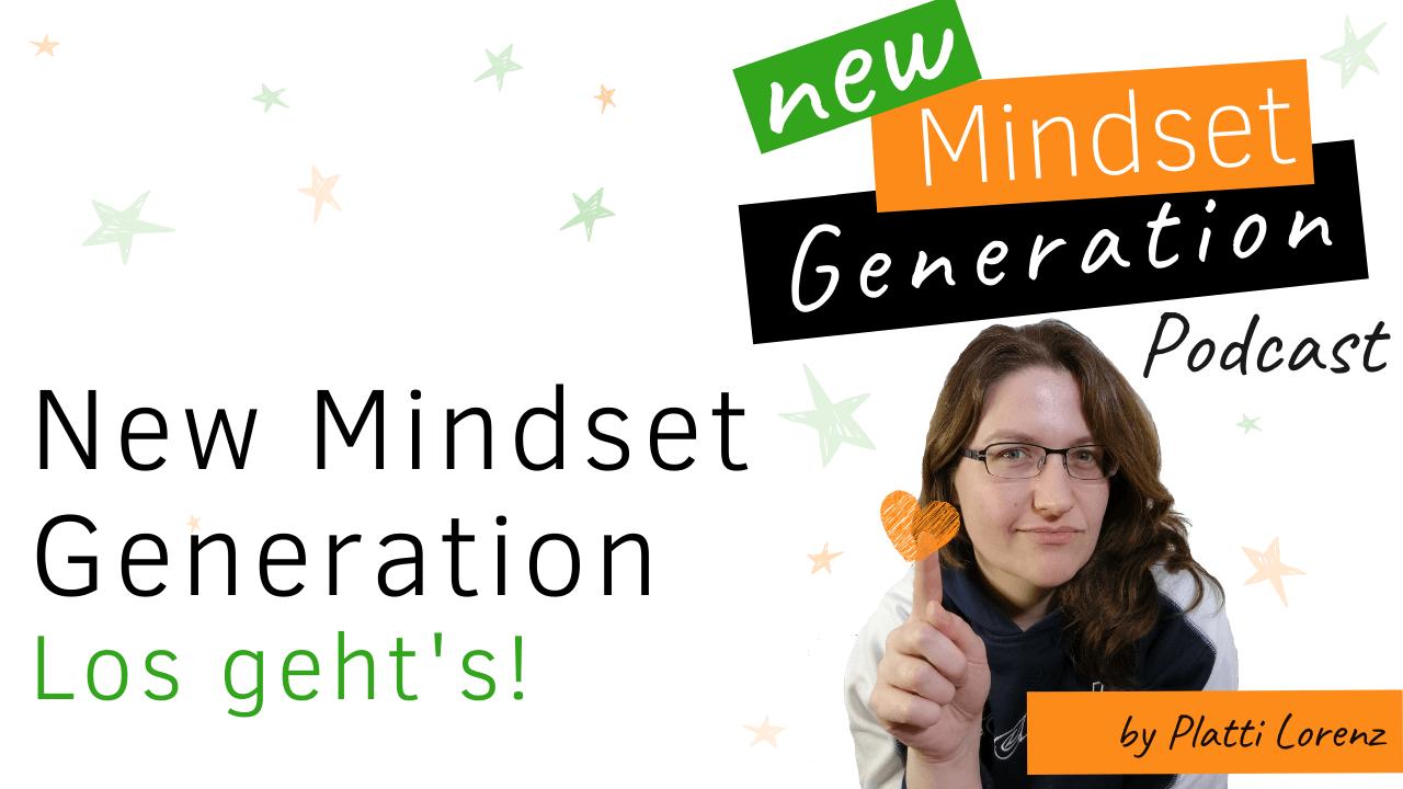 New Mindset Generation - Der Podcast