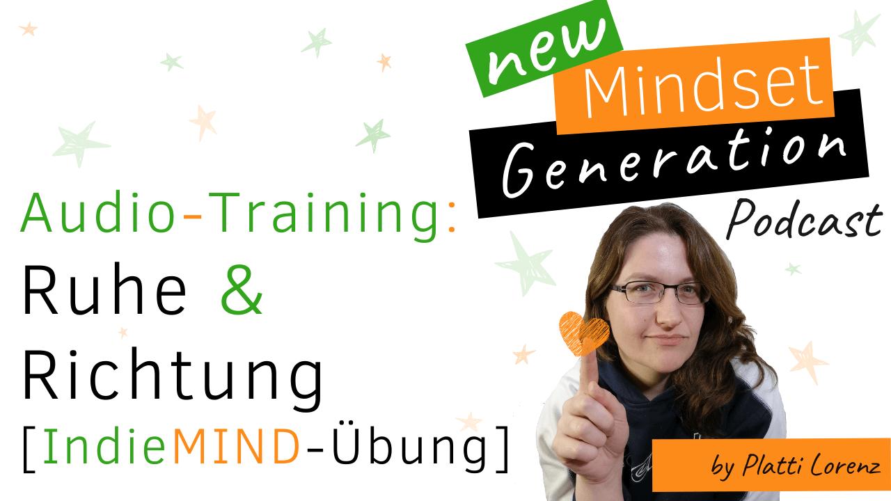 Audio-Training: Ruhe und Richtung [IndieMIND-Übung]