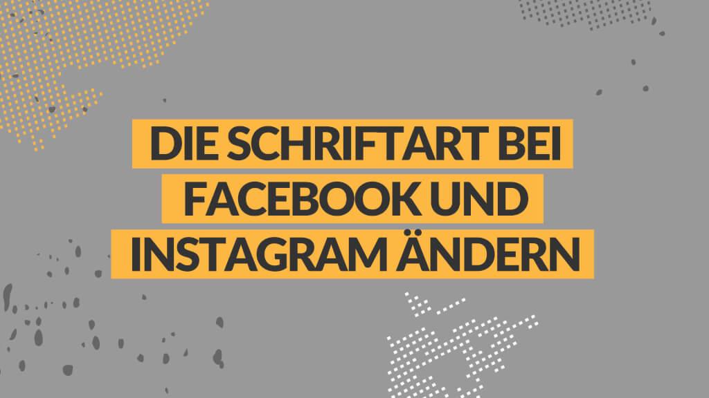 Die Schriftart bei Facebook und Instagram ändern