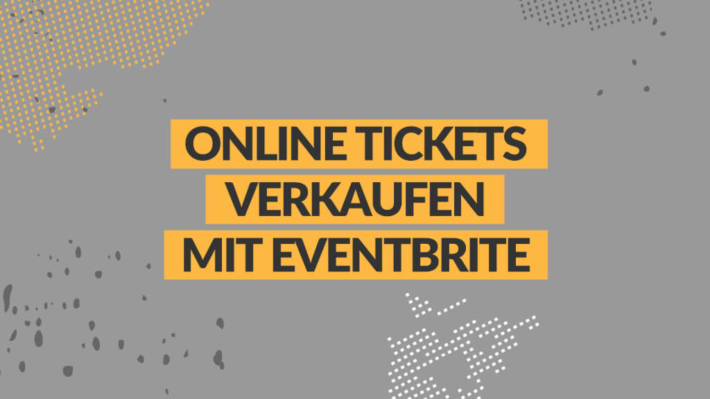 Online Tickets verkaufen mit Eventbrite