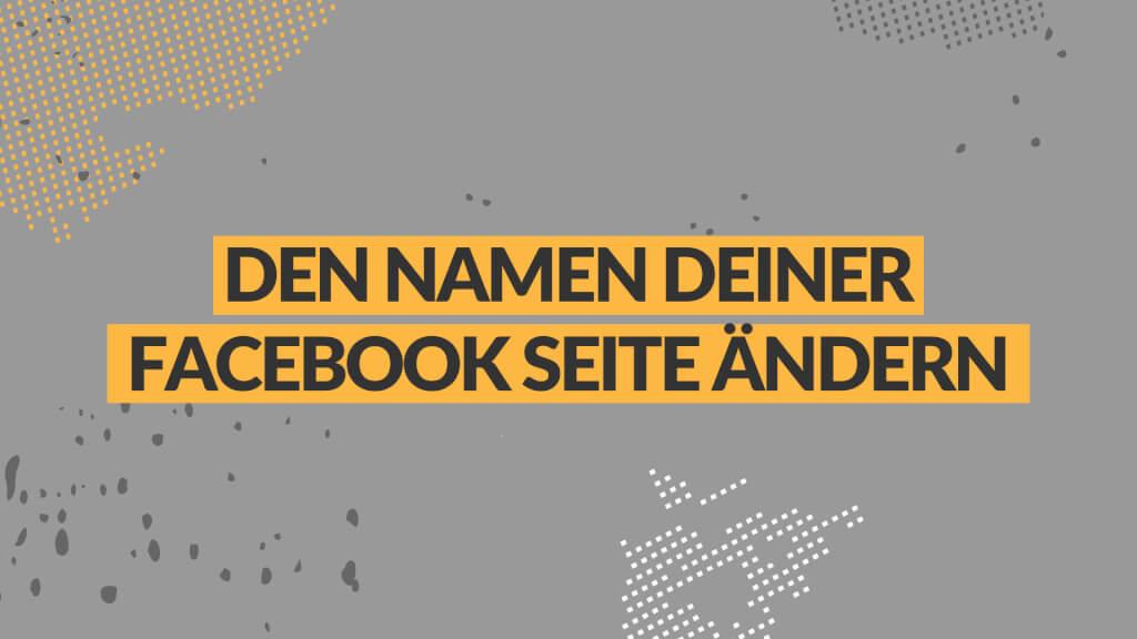 Den Namen deiner Facebook Seite ändern