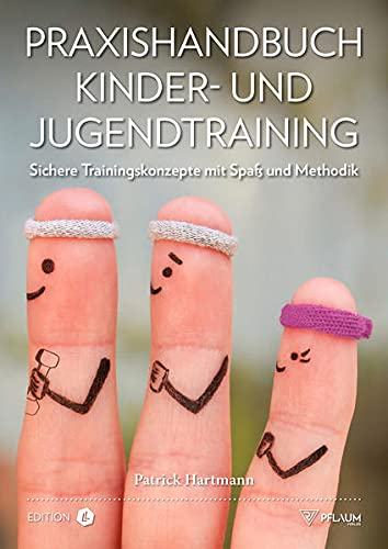 Praxishandbuch Kinder- und Jugendtraining