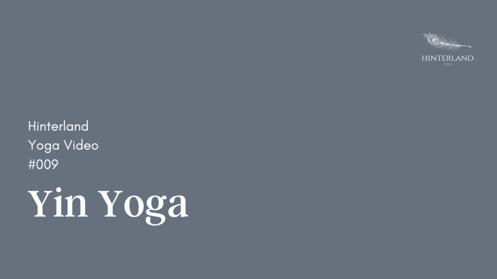 Hinterland Yoga Video #009