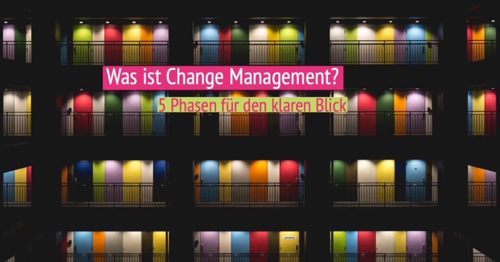 Was ist Change Management? - 5 Schritte für deinen Erfolg