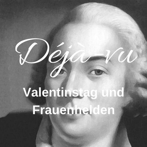 Valentinstag und Frauenhelden in der Geschichte