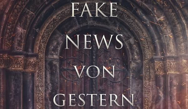 Fake News von Gestern. Buch und Hörbuch