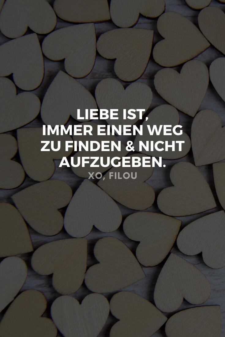 """""""Liebe bedeutet, immer einen Weg zu finden und nicht aufzugeben."""""""