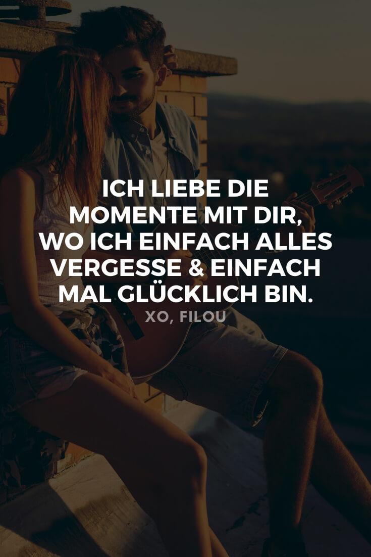 Ich liebe die Momente mit dir, wo ich einfach alles vergesse & einfach mal glücklich bin. | Entdecke 21 schöne Sprüche, die ans Herz gehen | XO, FILOU #sprüche #liebe #lieblingsmensch