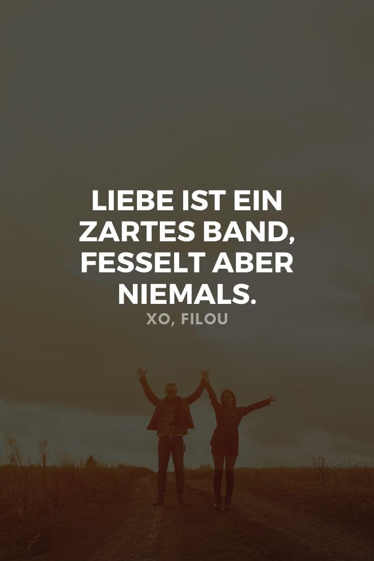Liebe ist ein zartes Band, fesselt aber niemals. | Entdecke 21 schöne Sprüche, die ans Herz gehen | XO, FILOU #sprüche #liebe #lieblingsmensch