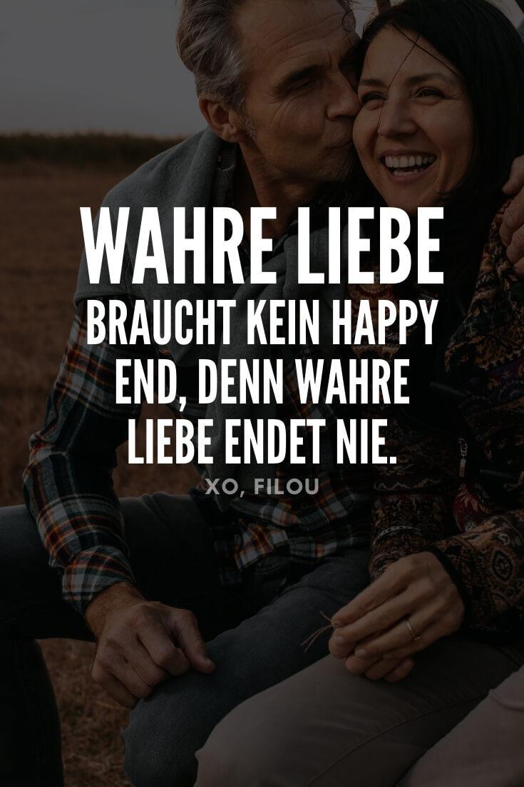 """""""Wahre Liebe braucht kein Happy End, denn wahre Liebe endet nie."""""""