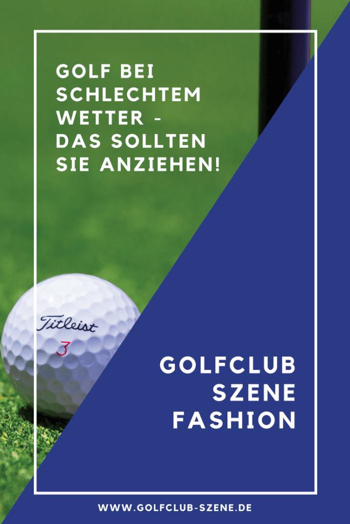 Golf bei schlechtem Wetter das sollten Sie anziehen