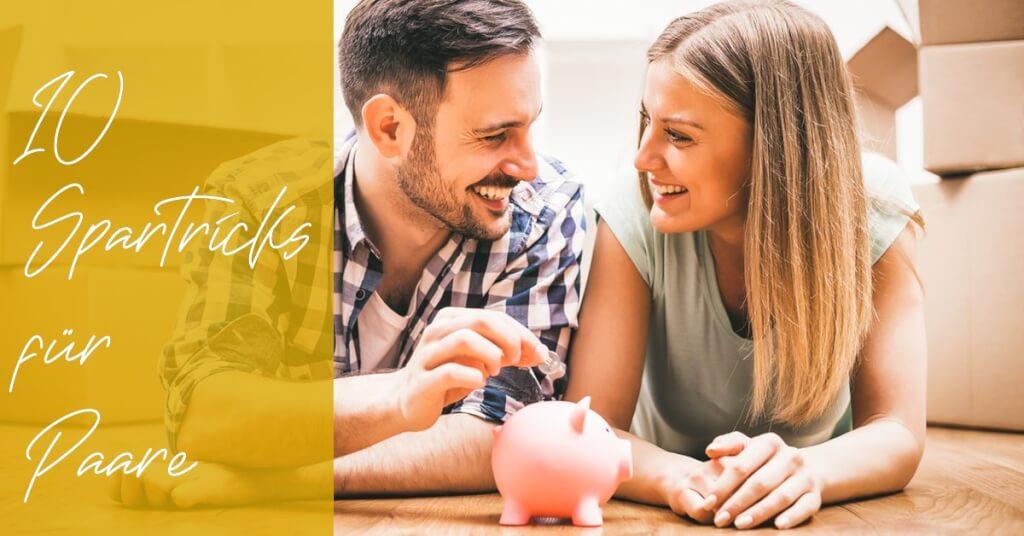 10 Tipps und Tricks, um als Paar mehr Geld zu sparen