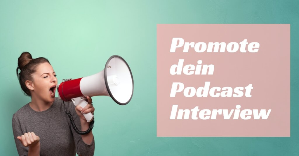 Promote dein Podcast Interview So wirst du zu einem grandiosen Interviewgast