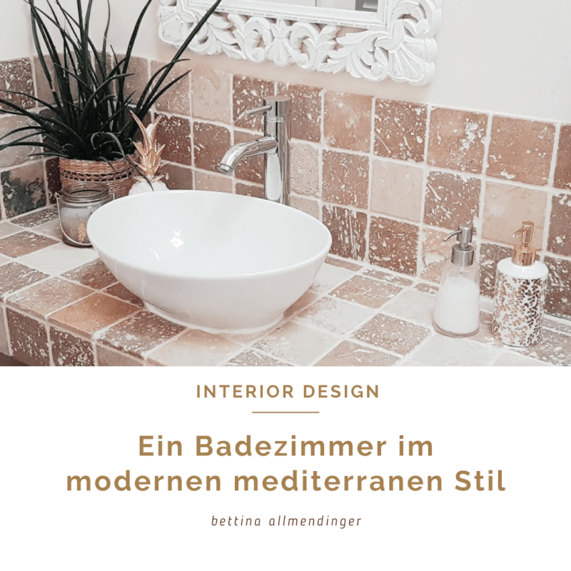 Badezimmer: 9 Interior Design Tipps für ein modernes mediterranes Badezimmer