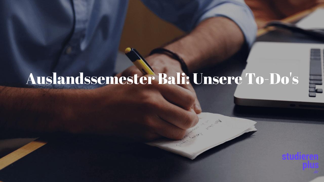 Auslandssemester Bali: Unsere To-Do's