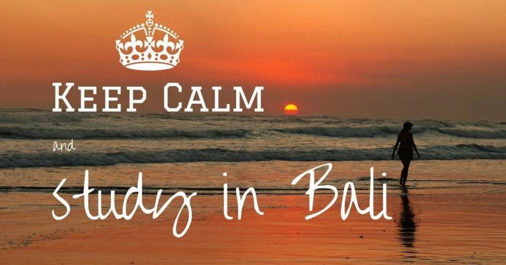 Keep Calm and Study in Bali