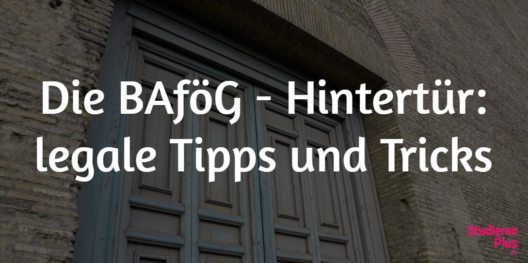 BAföG Tipps: diese Hintertüren sind legal