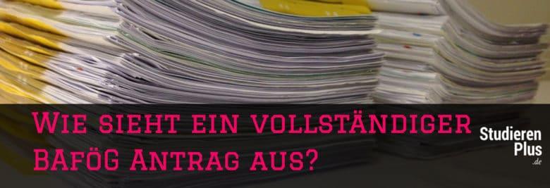 BAföG Unterlagen für Erstantrag und Folgeanträge korrekt zusammenstellen