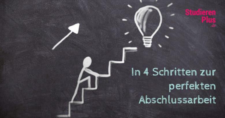 Die Bachelorarbeit – Dein ultimativer 4 Schritte Plan